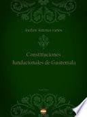 Constituciones fundacionales de Guatemala