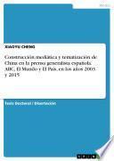 Construcción mediática y tematización de China en la prensa generalista española. ABC, El Mundo y El País, en los años 2003 y 2015