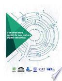 Construcción social de una cultura digital educativa
