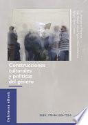 Construcciones culturales y políticas de género.