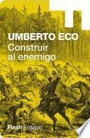 Construir al enemigo (Colección Endebate)