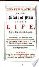 Contemplations of the State of Man in this Life, and in that which is to Come. By Jeremy Taylor .. The Eighth Edition