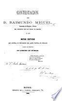 Contestacion ... á las notas críticas que contra su exposicion del Arte Poética de Horacio acaba de publicar un librero de Burgos