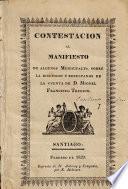 Contestacion al Manifiesto de algunos municipales, sobre la discusion y resultados de la cuenta de D. Miguel Francisco Trucios