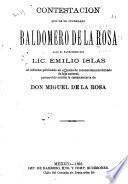 Contestacion que da el ciudadano Baldomero de la Rosa bajo el patrocinio del lic. Emilio Islas al informe públicado en el juicio de reconocimiento forzado de hijo natural