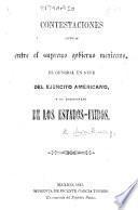 Contestaciones habidas entre el supremo gobierno mexicano, el general en gefe del ejército americano, y el comisionado de los Estados-Unidos