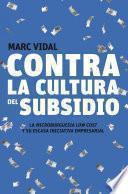 Contra la cultura del subsidio