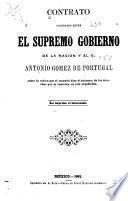 Contrato celebrado entre el Supremo gobierno de la nacion y el C. Antonio Gomez de Portugal sobre la cesion que el segundo hizo al primero