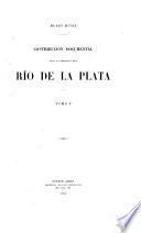 Contribución documental para la historia del Río de la Plata