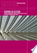Control de Gestión. Metodología para diseñar, validar e implantar sistemas de Control de Gestión en entidades del sector público