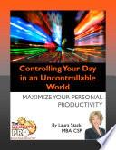 Controlling Your Day in an Uncontrollable World