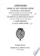 Convenio entre el Rey nuestro señor y el Rey de la Gran Bretaña: firmado en aranjuez á 25 de mayo de 1793: y ratificado por sus magestades con motivo de las revoluciones de Francia, y de la guerra que ha declarado á ambos soberanos el actual gobierno francés