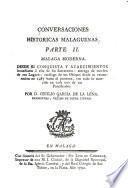Conversaciones históricas malagueñas, o, Materiales de noticias seguras para formar la historia civil, natural y eclesiástica de la M.I. ciudad de Málaga