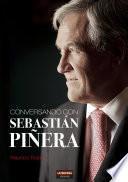 Conversando con Sebastián Piñera