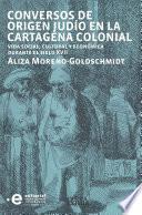 Conversos de origen judío en la Cartagena colonial