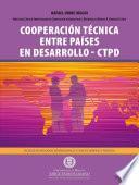 Cooperación técnica entre países en desarrollo - CTPD