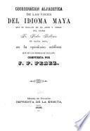 Coordmacion alfabetica de las voces del idioma maya que se hallan en el arte y obras del padre Fr