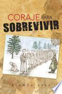 CORAJE PARA SOBREVIVIR