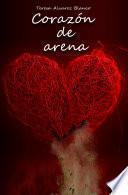 Corazón de arena (La novela que te alcanzará el corazón)