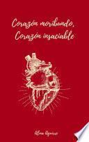 Corazón moribundo, corazón insaciable
