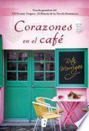 Corazones en el café (Premio Vergara - El Rincón de la Novela Romántica 2017)