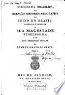 Corografia Brazilica ou relacão historico-geografica do reino do Brazil