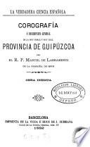 Corografia, ó Descripcion general de la provincia Guipúzcoa ...
