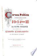 Corona poética con motivo de la visita a esta ciudad de SS. MM. el rey D. Alfonso XIII y su augusta madre la reina regente