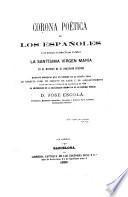 Corona poética de los españoles a su escelsa e inmaculada patrona la Santísima Virgen María ...