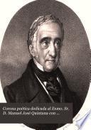 Corona poética dedicada al Exmo. Sr. D. Manuel José Quintana con motivo de su coronacion por los redactores de La España Musical y Literaria