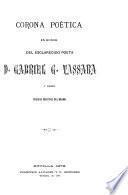Corona poética en honor del esclarecido poeta D. Gabriel G. Tassara y algunas poesias inéditas del mismo