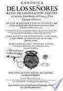 Coronica de los señores reyes de Castilla, don Sancho el Deseado, don Alonso el Octauo, y don Enrique el Primero, en que se refiere todo lo sucedido en los reynos de España, ... Comprobado con los historiadores de mayor credito, ... Por don Alonso Nuñez de Castro, ..