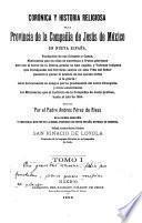 Corónica y historia religiosa de la provincia de la Compañía de Jesús de México en Nueva España ...