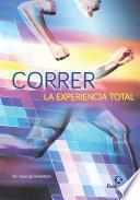 Correr, la experiencia total