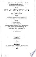 Correspondencia de la Legación mexicana en Washington con el Ministerio de relaciones exteriores de la república y el Departamento de estado de los Estados-Unidos, sobre la captura, juicio y ejecuci ón de don Fernando Maximiliano de Hapsburgo