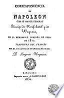 Correspondencia de Napoleon con su mayor general principe de Neufchatel y de Wagram, en la memorable campaña de Rusia de 1812