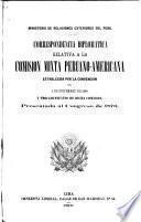 Correspondencia diplomática relativa a la Comision mixta peruano-americana