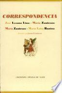 Correspondencia entre José Lezama Lima y María Zambrano y entre María Zambrano y María Luisa Bautista