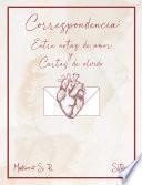 Correspondencia: Entre notas de amor y cartas de olvido