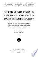 Correspondencia reservada e inédita del p. Francisco de Rávago, confesor de Fernando VI