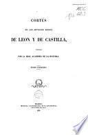 Cortes de los antiguos reinos de Leon y de Castilla: Concilio de Leon de 1020-Córtes de Leon de 1349. 1861