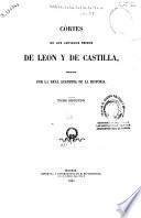 Cortes de los antiguos reinos de León y de Castilla: de 1351 a 1405.- t.3: de 1407 a 1473 .- t.4: de 1476 a 1537