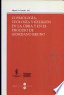 Cosmología, teología y religión en la obra y en el proceso de Giordano Bruno