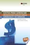 Costos para gerenciar organizaciones manufactureras, comerciales y de servicios 2a. Ed