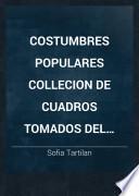 Costumbres Populares Collecion De Cuadros Tomados Del Natural