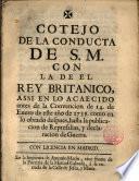 Cotejo de la conducta de S.M. conde el Rey Britanico ...