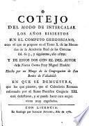 Cotejo del modo de intercalar los años bisiestos en el computo gregoriano, con el que se propone en el tomo X de las Memorias de la Real Academia de las Ciencias, fol. 615, y siguientes, año 1679, y de estos dos con el del autor de la Nueva Cuenta Fray Miguel Hualde