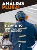 Covid-19 en un país de alto riesgo (Análisis Plural)