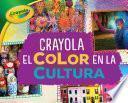 Crayola ® El color en la cultura (Crayola ® Color in Culture)
