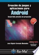 Creación de juegos y aplicaciones para Android